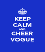 KEEP CALM AND CHEER VOGUE - Personalised Poster A4 size