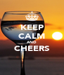 KEEP CALM AND CHEERS  - Personalised Poster A4 size