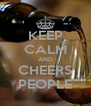 KEEP CALM AND CHEERS PEOPLE - Personalised Poster A4 size