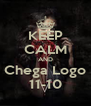 KEEP CALM AND Chega Logo 11-10 - Personalised Poster A4 size