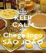 KEEP CALM AND Chega logo SÃO JOÃO - Personalised Poster A4 size