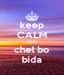 keep CALM AND chel bo bida - Personalised Poster A4 size
