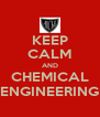 KEEP CALM AND CHEMICAL ENGINEERING - Personalised Poster A4 size