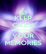 KEEP CALM AND CHERISH YOUR MEMORIES - Personalised Poster A4 size