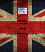 KEEP CALM AND CHESSWOOD CHAT ON - Personalised Poster A4 size