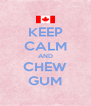 KEEP CALM AND CHEW GUM - Personalised Poster A4 size