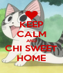 KEEP CALM AND CHI SWEET HOME - Personalised Poster A4 size