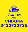 KEEP CALM AND CHIAMA 3423722735 - Personalised Poster A4 size