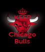 KEEP CALM AND Chicago Bulls - Personalised Poster A4 size