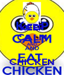 KEEP CALM AND  CHICKEN - Personalised Poster A4 size