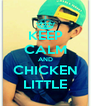 KEEP CALM AND CHICKEN LITTLE - Personalised Poster A4 size