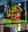 KEEP CALM AND Chiclete BSB 05 dias - Personalised Poster A4 size