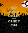 KEEP CALM AND CHIEF ON - Personalised Poster A4 size