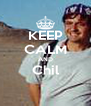 KEEP CALM AND Chil  - Personalised Poster A4 size