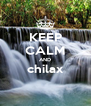 KEEP CALM AND chilax  - Personalised Poster A4 size