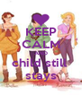 KEEP CALM AND child still  stays - Personalised Poster A4 size