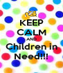 KEEP CALM AND Children in Need!!! - Personalised Poster A4 size
