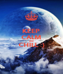 KEEP CALM and CHILL :)  - Personalised Poster A4 size