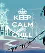 KEEP CALM AND CHILL  - Personalised Poster A4 size