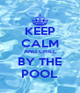 KEEP CALM AND CHILL BY THE POOL - Personalised Poster A4 size