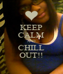 KEEP CALM AND CHILL OUT!! - Personalised Poster A4 size