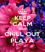 KEEP CALM AND CHILL OUT PLAYA - Personalised Poster A4 size