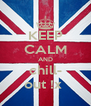 KEEP CALM AND chill- out !x  - Personalised Poster A4 size