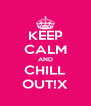 KEEP CALM AND CHILL OUT!X - Personalised Poster A4 size