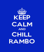 KEEP CALM AND CHILL RAMBO - Personalised Poster A4 size
