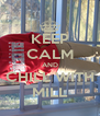 KEEP CALM AND CHILL WITH MILL - Personalised Poster A4 size