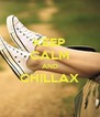 KEEP CALM AND CHILLAX  - Personalised Poster A4 size