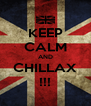 KEEP CALM AND CHILLAX !!! - Personalised Poster A4 size