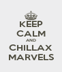 KEEP CALM AND CHILLAX MARVELS - Personalised Poster A4 size