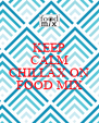 KEEP CALM AND CHILLAX ON FOOD MIX - Personalised Poster A4 size