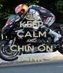KEEP CALM AND CHIN ON TANK  - Personalised Poster A4 size