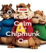 Keep Calm And Chipmunk On - Personalised Poster A4 size