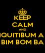 KEEP CALM AND CHIQUITIBUM A LA BIM BOM BA - Personalised Poster A4 size
