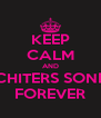 KEEP CALM AND CHITERS SONE FOREVER - Personalised Poster A4 size