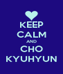 KEEP CALM AND CHO KYUHYUN - Personalised Poster A4 size