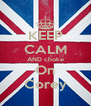 KEEP CALM AND choke On Corey - Personalised Poster A4 size