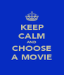 KEEP CALM AND CHOOSE A MOVIE - Personalised Poster A4 size