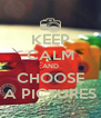 KEEP CALM AND CHOOSE A PICTURES - Personalised Poster A4 size