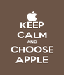 KEEP CALM AND CHOOSE APPLE - Personalised Poster A4 size