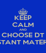 KEEP CALM AND CHOOSE DT RESISTANT MATERIALS - Personalised Poster A4 size