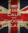 KEEP CALM AND CHOOSE  ENGLAND ! - Personalised Poster A4 size