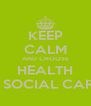 KEEP CALM AND CHOOSE HEALTH & SOCIAL CARE - Personalised Poster A4 size