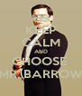 KEEP CALM AND CHOOSE  MR. BARROW - Personalised Poster A4 size