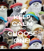KEEP CALM AND CHOOSE ONE! - Personalised Poster A4 size