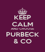KEEP CALM AND CHOOSE PURBECK & CO - Personalised Poster A4 size