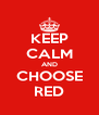 KEEP CALM AND CHOOSE RED - Personalised Poster A4 size